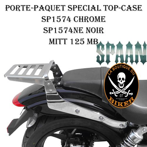PORTE PAQUET MITT 125 / 400 MB...SPECIAL TOP-CASE CHROME...SP1574TC SPAAN LA BOUTIQUE DU BIKER